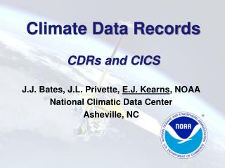 Climate  Data  Records CDRs and CICS