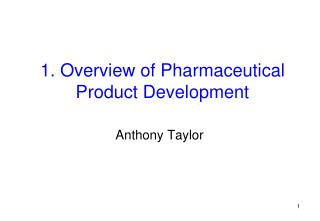 1. Overview of Pharmaceutical Product Development