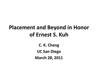 Placement and Beyond in Honor of Ernest S. Kuh