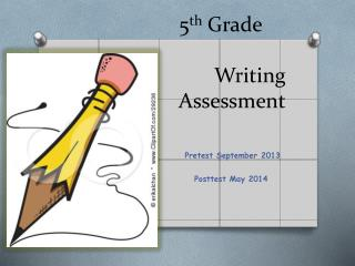 5 th Grade  			                         	Writing Assessment