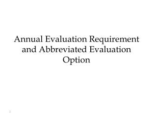 Annual Evaluation Requirement and Abbreviated Evaluation Option