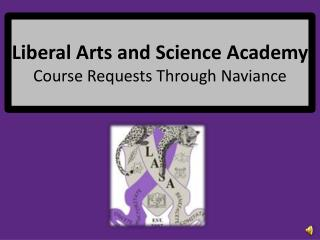 Liberal Arts and Science Academy Course Requests Through  Naviance