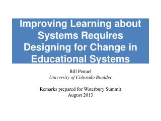 Improving Learning about Systems Requires Designing for Change in Educational  Systems