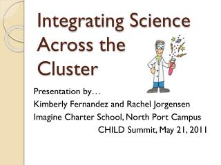 Integrating Science Across the  Cluster