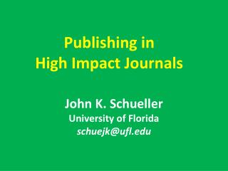 Publishing in  High Impact Journals