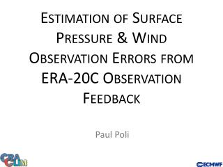 Estimation of Surface Pressure & Wind Observation Errors from ERA-20C Observation Feedback