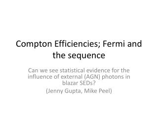 Compton Efficiencies; Fermi and the sequence