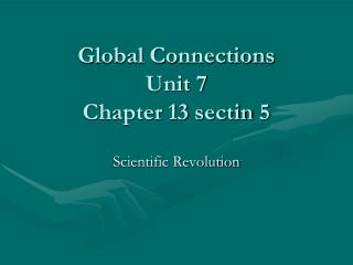 Global Connections Unit  7 Chapter 13  sectin  5