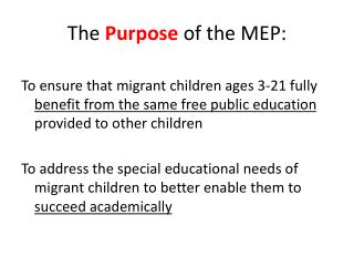 The  Purpose  of the MEP: