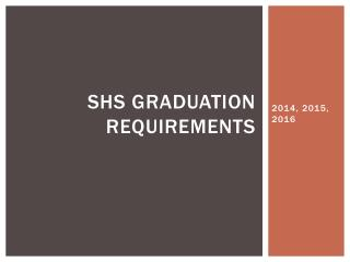 SHS Graduation Requirements