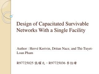 Design of Capacitated Survivable Networks With a Single Facility