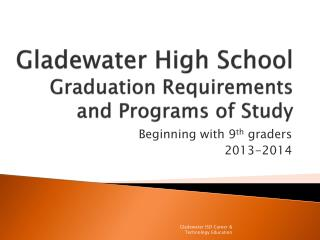 Gladewater High School Graduation Requirements and Programs of Study