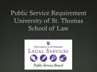 Public Service Requirement University of St. Thomas School of Law