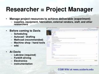 Researcher = Project Manager