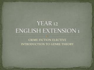 YEAR 12  ENGLISH EXTENSION 1