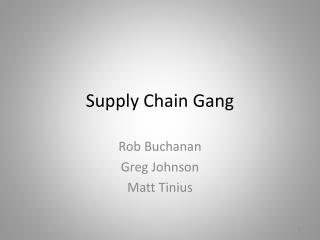 Supply Chain Gang