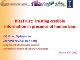 BiasTrust : Trusting credible information in presence of human bias