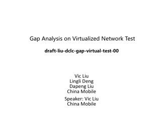 Gap Analysis on Virtualized Network Test draft-liu-dclc-gap-virtual-test-00