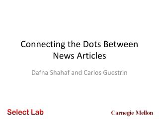 Connecting the Dots Between News Articles