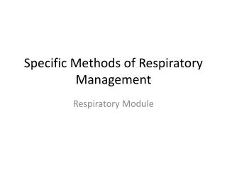 Specific Methods of Respiratory Management