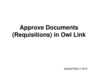 Approve Documents (Requisitions) in Owl Link
