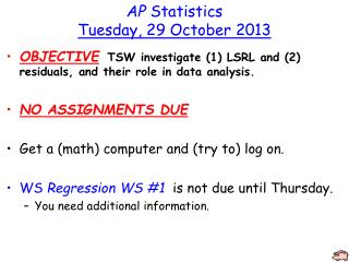 AP Statistics Tuesday ,  29 October 2013