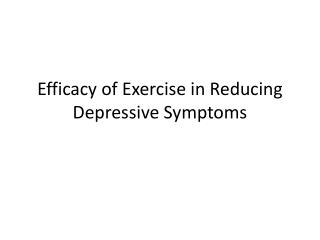 Efficacy of Exercise in Reducing Depressive Symptoms