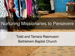 Nurturing Missionaries to Persevere