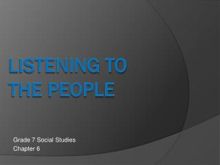 Listening to the People