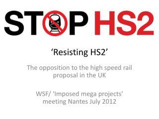 ' Resisting HS2'