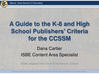 A Guide to the K-8 and High School Publishers� Criteria for the CCSSM