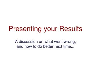 Presenting your Results