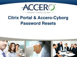 Citrix Portal & Accero- Cyborg Password Resets