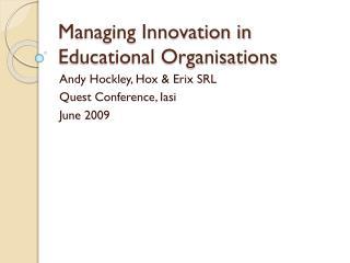 Managing Innovation in Educational Organisations