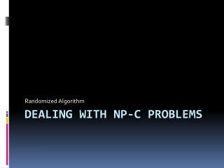 Dealing with NP-C problems