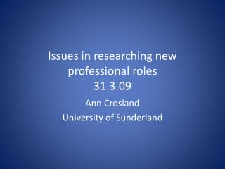 Issues in researching new professional roles 31.3.09