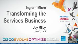 Ingram Micro Transforming the Services Business