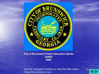 City of Brunswick Public Education Series GaNOI 2005
