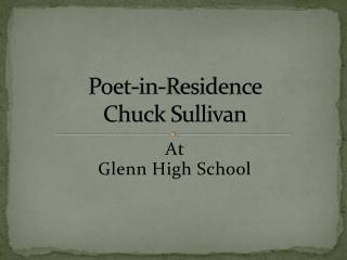 Poet-in-Residence  Chuck Sullivan