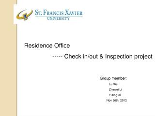 Residence Office -----  Check in/out  & Inspection project