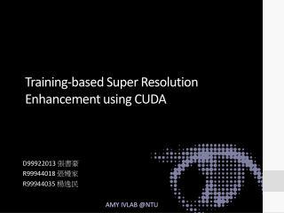 Training-based Super Resolution Enhancement using CUDA