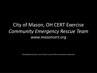 City of Mason, OH CERT Exercise Community Emergency Rescue Team masoncert