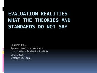 Evaluation Realities: What the Theories and Standards Do Not Say