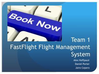 Team 1 FastFlight  Flight Management System