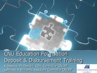 CNU Education Foundation Deposit  Disbursement Training
