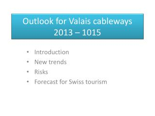 Outlook for Valais cableways 2013 – 1015
