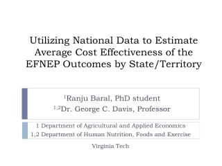 1 Ranju Baral,  PhD student 1,2 Dr . George C.  Davis, Professor
