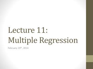 Lecture  11: Multiple Regression