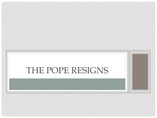 THE POPE RESIGNS