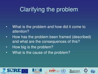 Clarifying the problem